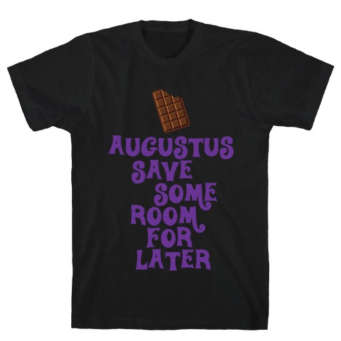 Augustus Save Some Room For Later T-Shirt