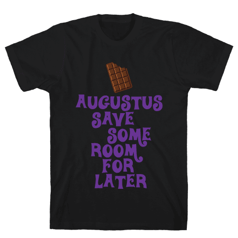 Augustus Save Some Room For Later Mens T-Shirt