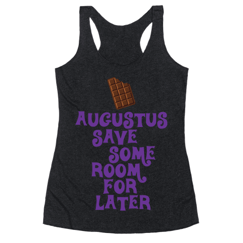 Augustus Save Some Room For Later Racerback Tank Top