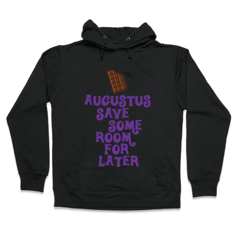 Augustus Save Some Room For Later Hooded Sweatshirt