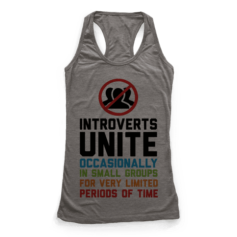 Introverts Unite! Racerback Tank Top