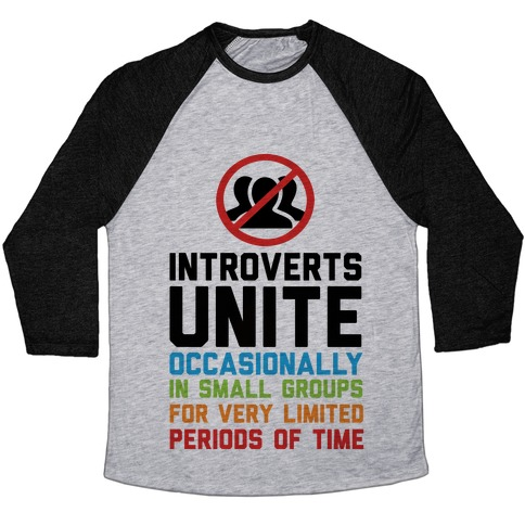 Introverts Unite! Baseball Tee