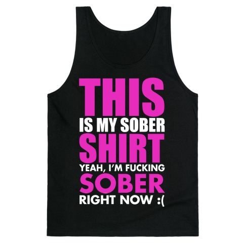 Sober Shirt Tank Top