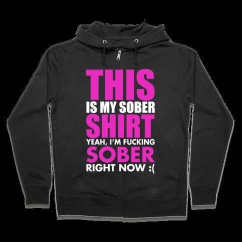 Sober Shirt Zip Hoodie