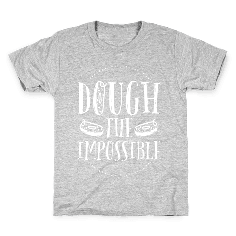 Dough The Impossible Kids T-Shirt