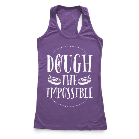 Dough The Impossible Racerback Tank Top