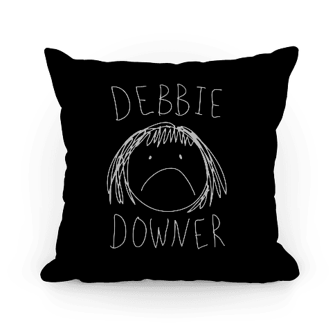 Debbie Downer Pillow