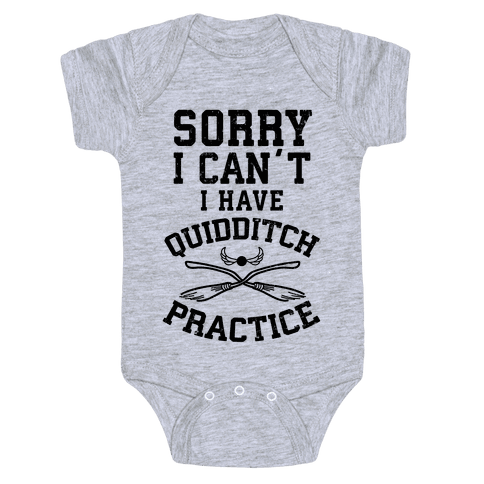 Sorry, I Can't, I Have Quidditch Practice Baby Onesy