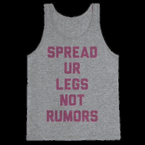 Spread Ur Legs Not Rumors Tank Top