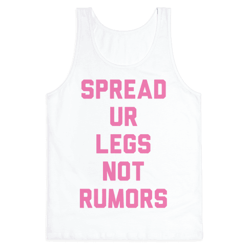 Spread Ur Legs Not Rumors