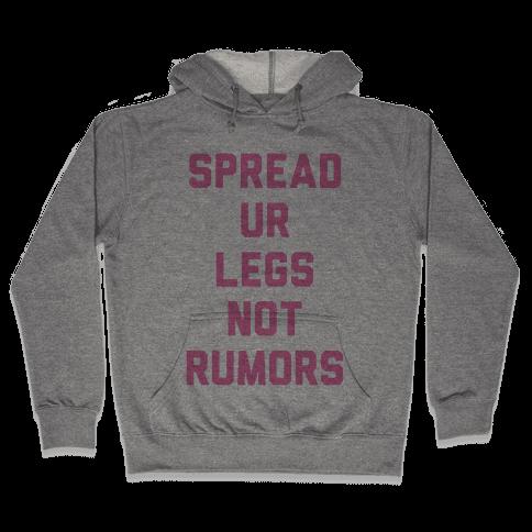 Spread Ur Legs Not Rumors Hooded Sweatshirt
