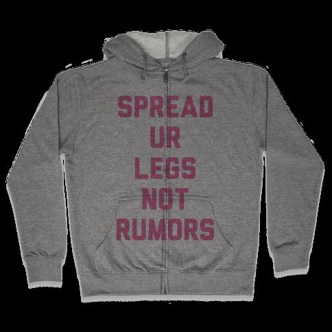 Spread Ur Legs Not Rumors Zip Hoodie