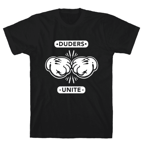 Duders Unite Mens T-Shirt