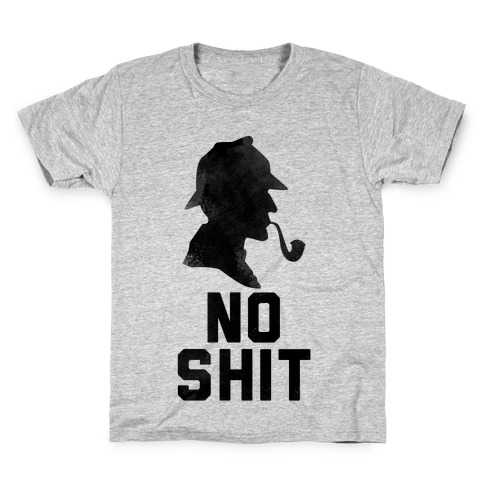 No Shit, Sherlock Kids T-Shirt