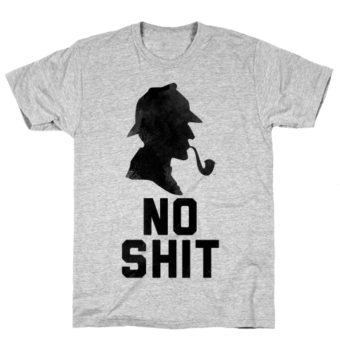 No Shit, Sherlock Mens T-Shirt