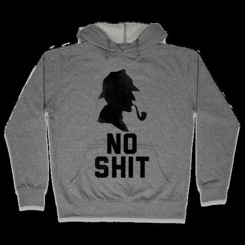 No Shit, Sherlock Hooded Sweatshirt
