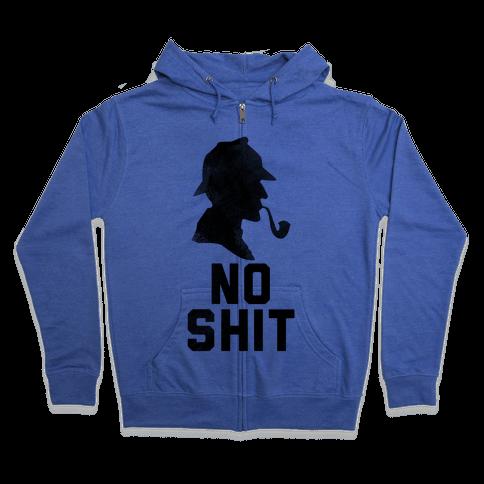 No Shit, Sherlock Zip Hoodie