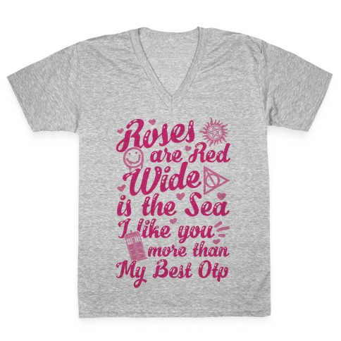 Roses Are Red Wide Is The Sea I Like You More Than My Best OTP V-Neck Tee Shirt