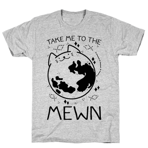 Take Me To The Mewn Mens T-Shirt