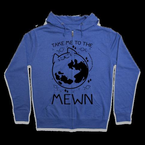 Take Me To The Mewn Zip Hoodie