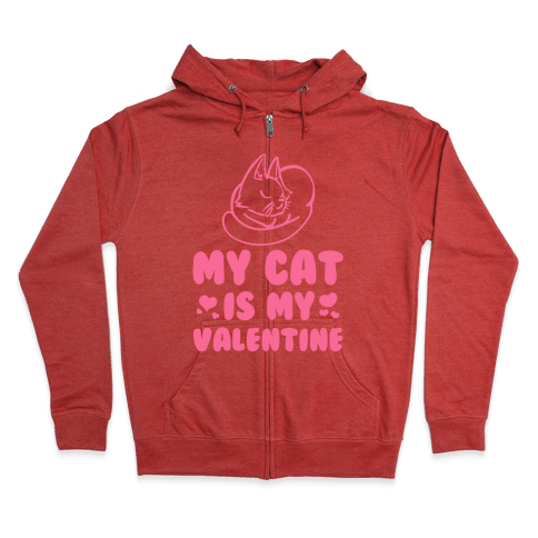 My Cat is My Valentine Zip Hoodie