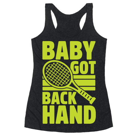 Baby Got Backhand Racerback Tank Top