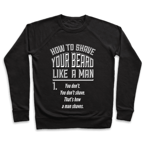 How to Shave your Beard Like A Man Pullover