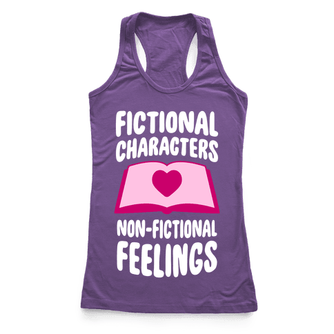Fictional Characters, Non-Fictional Feelings Racerback Tank Top