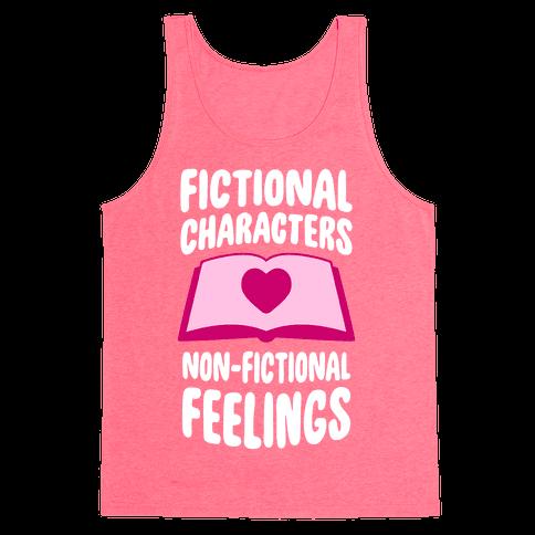 Fictional Characters, Non-Fictional Feelings Tank Top