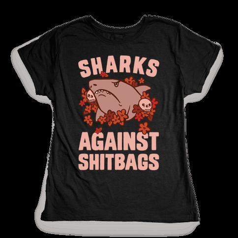 Sharks Against Shitbags Womens T-Shirt