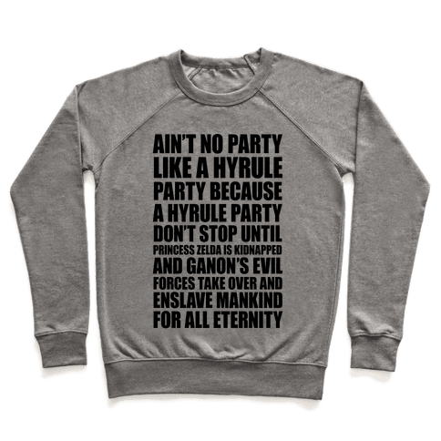 Ain't No Party Like A Hyrule Party Pullover