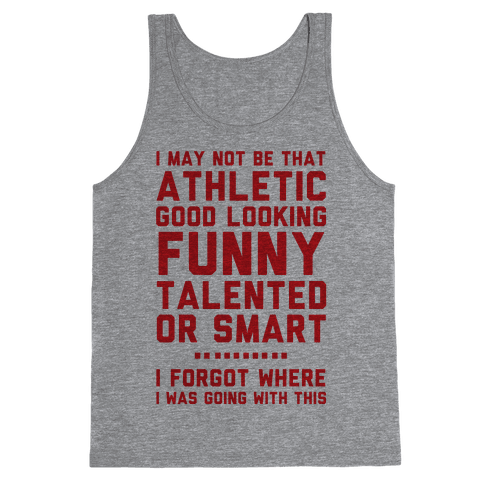 I May Not Be Athletic Tank Top