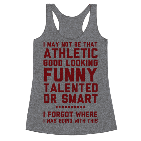 I May Not Be Athletic Racerback Tank Top