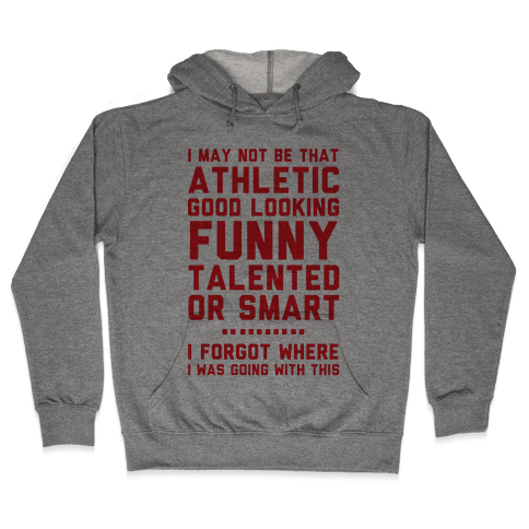 I May Not Be Athletic Hooded Sweatshirt
