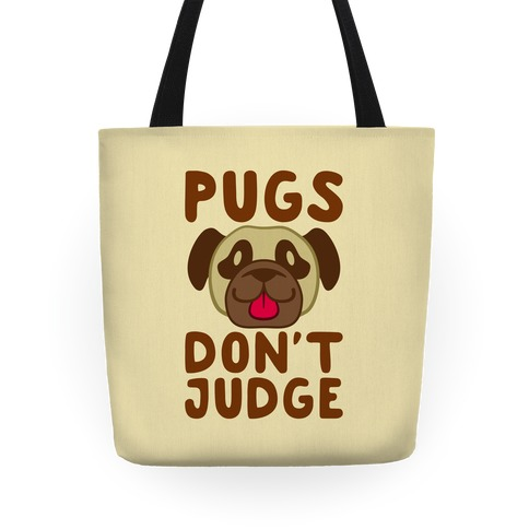 Pugs Don't Judge Tote