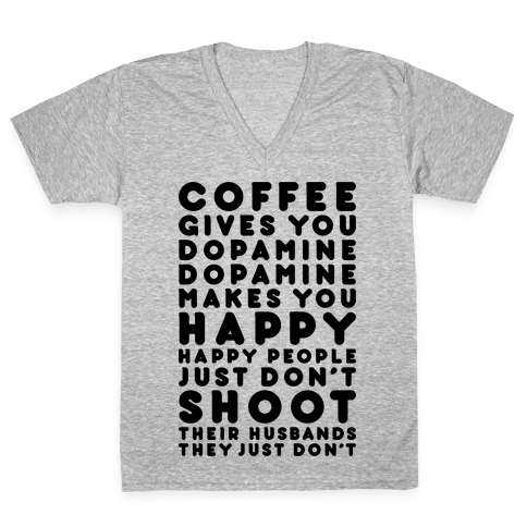 Coffee Gives You Dopamine V-Neck Tee Shirt