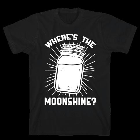 Where's The Moonshine Mens T-Shirt