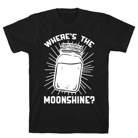 Where's The Moonshine Mens T-Shirt