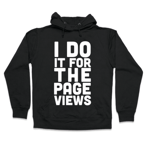 I Do it for the Page Views Hooded Sweatshirt