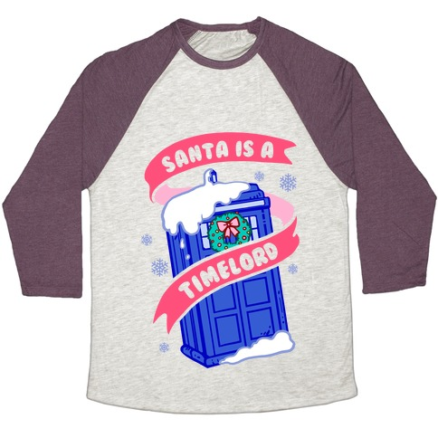Santa is A Timelord Baseball Tee