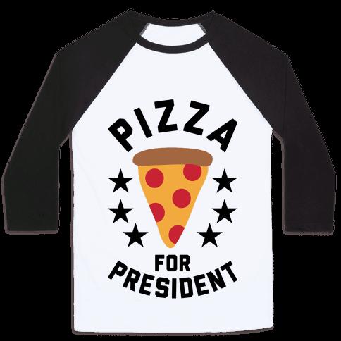 Pizza For President Baseball Tee