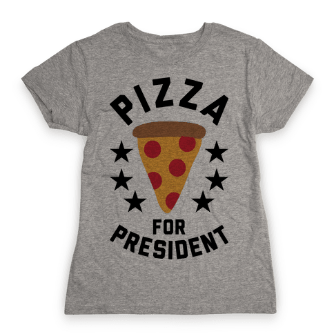Pizza For President Womens T-Shirt