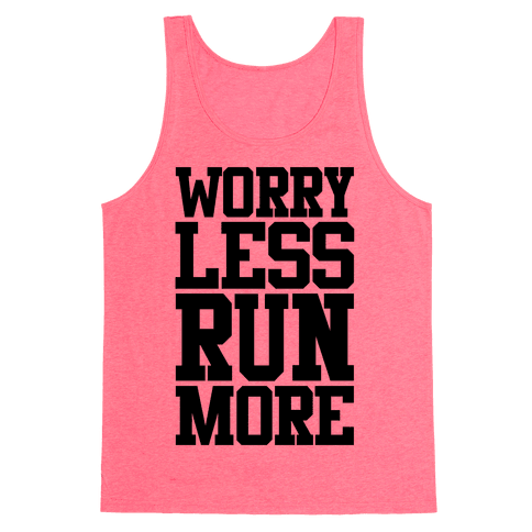 Worry Less Run More Tank Top