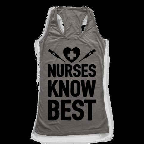 Nurses Know Best Racerback Tank Top