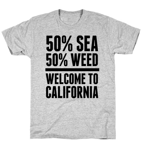 50% Sea 50% Weed (Welcome To California) Mens T-Shirt