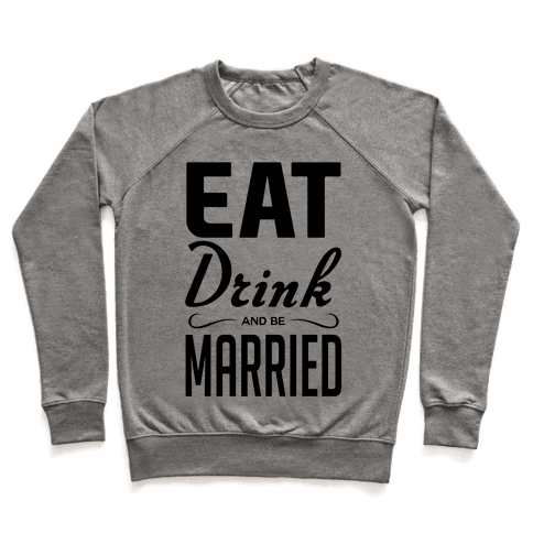 Eat Drink and Be Married Pullover