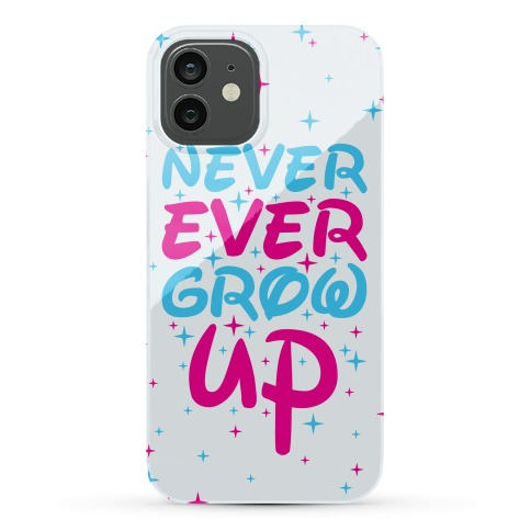 Never Ever Grow Up Phone Case