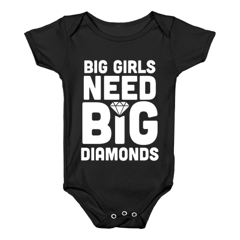 Big Girls Need Big Diamonds Baby Onesy