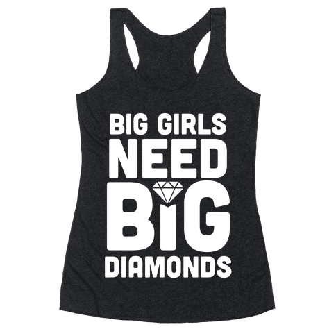 Big Girls Need Big Diamonds Racerback Tank Top
