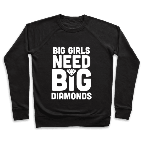 Big Girls Need Big Diamonds Pullover